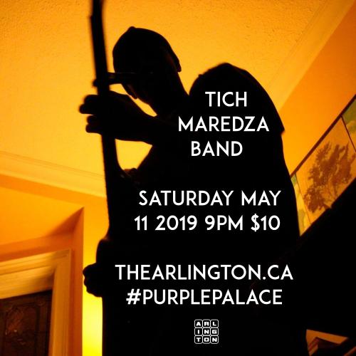 Tich Maredza Band Saturday May 11 2019 9PM $10 THEARLINGTON.CA #PURPLEPALACE